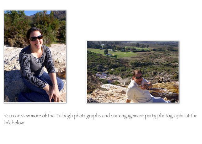 You can view more of the Tulbagh photographs and our engagement party photographs at the link below: http://picasaweb.google.com/anthonykaufmann/JacquiAnthonySEngagement?authkey=Gv1sRgCJncw9HK1PDwdw#